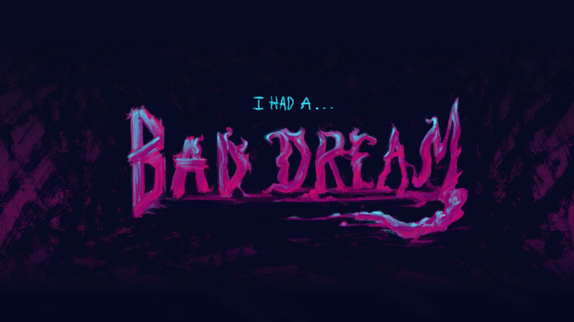 i had a bad dream