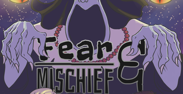 Fear & Mischief