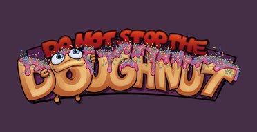 Do Not Stop The Doughnut